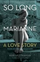 So Long, Marianne : A Love Story: Includes Rare Material by Leonard Cohen