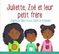 Juliette, Zoé et leur petit frère
