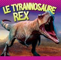 Le Tyranosaure Rex