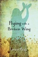 Flying With A Broken Wing