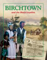 Birchtown and the Black Loyalists