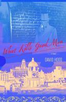 What Kills Good Men