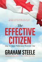 The effective citizen : how to make politicians work for you