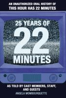 25 Years of 22 Minutes: An Unofficial Oral History of This Hour Has 22 Minutes