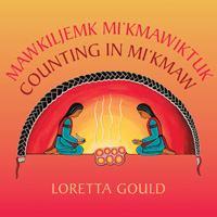 Counting In Mi'kmaw /Mawkiljemk Mi'kmawiktuk