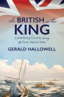 As British as the King: Lunenburg County During the First World War
