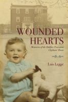 Wounded Hearts:Memories of the Halifax Protestant Orphans' Home
