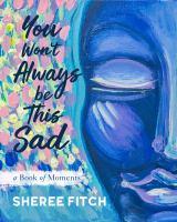 Image: You Won't Always Be This Sad