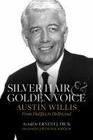 Silver Hair and Golden Voice: Austin Willis
