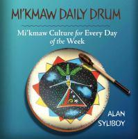 Cover of  Mi'kmaw Daily Drum: Mi'km