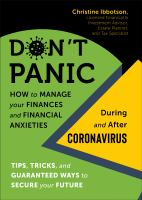 Don't panic : how to manage your finances -- and financial anxieties -- during and after coronavirus : tips, tricks, and guaranteed ways to secure your future