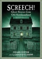 Screech! : ghost stories from old Newfoundland