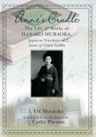 Anne's Cradle : The Life and Works of Hanako Muraoka, Japanese Translator of Anne of Green Gables.