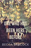 One Who Has Been Here Before
