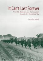 It Can't Last Forever: The 19th Battalion and the Canadian Corps in the First Wo