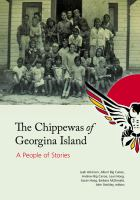CHIPPEWAS OF GEORGINA ISLAND : A PEOPLE OF STORIES