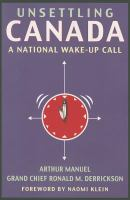 Unsettling Canada : a national wake-up call