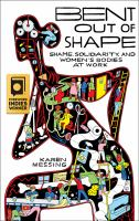 Bent out of shape : shame, solidarity, and women's bodies at work