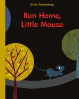 Run Home, Little Mouse