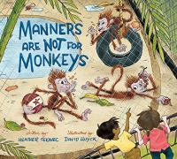 cover of Heather Tekavec's book, Manners Are Not for Monkeys
