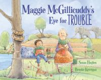 Maggie McGillicuddy's Eye for Trouble