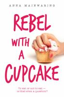 Rebel With A Cupcake - Mainwaring, Anna