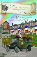 LEXIE AND MARIE CURIE : SAVING LIVES IN WORLD WAR I