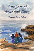 Our Seas of Fear and Love