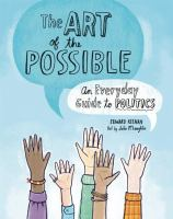 The art of the possible : an everyday guide to politics