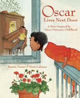 Oscar lives next door : a story inspired by Oscar Peterson's childhood