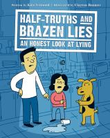 Half-truths and Brazen Lies