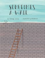 Sometimes A Wall