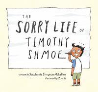 Sorry Life of Timothy Shmoe by Stephanie Simpson McLellan
