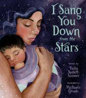 I Sang You Down From the Stars by Tasha Spillett-Sumner
