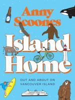 ISLAND HOME : OUT AND ABOUT ON VANCOUVER ISLAND