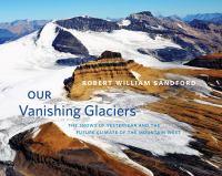 Our Vanishing Glaciers