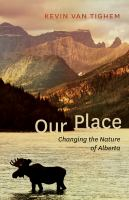 Our place : changing the nature of Alberta