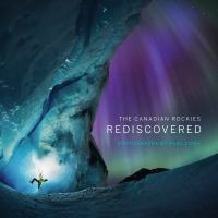 The Canadian Rockies : rediscovered