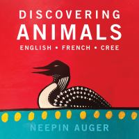 Discovering animals : English, French, Cree