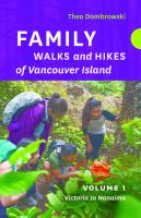 Family Walks and Hikes of Vancouver Island, Volume 1