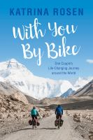 With you by bike : one couple's life-changing journey around the world