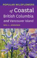 Popular Wildflowers of Coastal British Columbia and Vancouver Island
