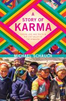 A story of Karma : finding love and truth in the lost valley of the Himalaya