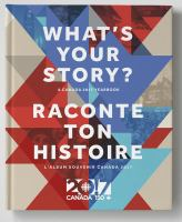 What's your story? : a Canada 2017 yearbook = Raconte ton histoire : l'album souvenir Canada 2017.