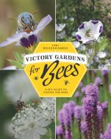 Victory Gardens for Bees by Lori Weidenhammer