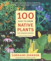 100 Easy-to-grow Native Plants for Canadian Gardens