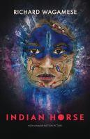 Indian Horse : a novel