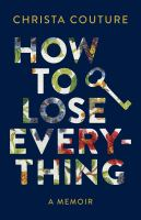 How to Lose Everything