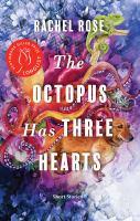 Image: Octopus Has Three Hearts : Short Stories