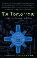 Me Tomorrow : Indigenous Views on the Future.